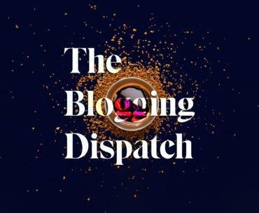 The Blogging Dispatch